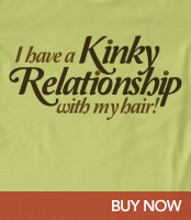 I Have a Kinky Relationship with My Hair - Natural Hair T-Shirt