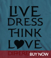 Live. Dress. Think. Love. Differently. - Organic T-Shirt